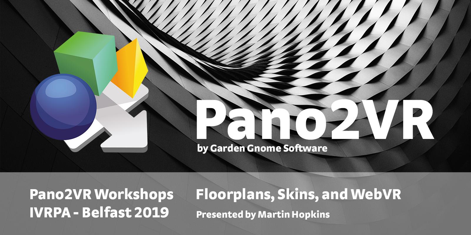 Pano2VR Workshops IVRPA Belfast 2019
